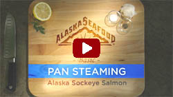 Pan Steaming Sockeye Salmon